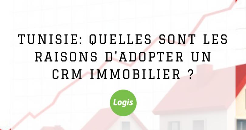 Tunisie: Quelles sont les raisons d'adopter un CRM immobilier ?
